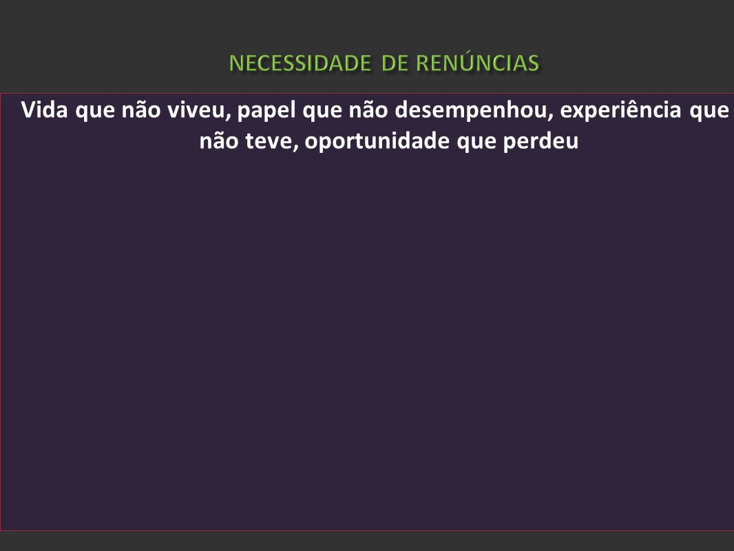 NECESSIDADE DE RENÚNCIAS