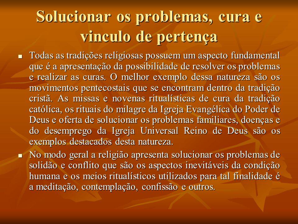 Solucionar os problemas, cura e vinculo de pertença