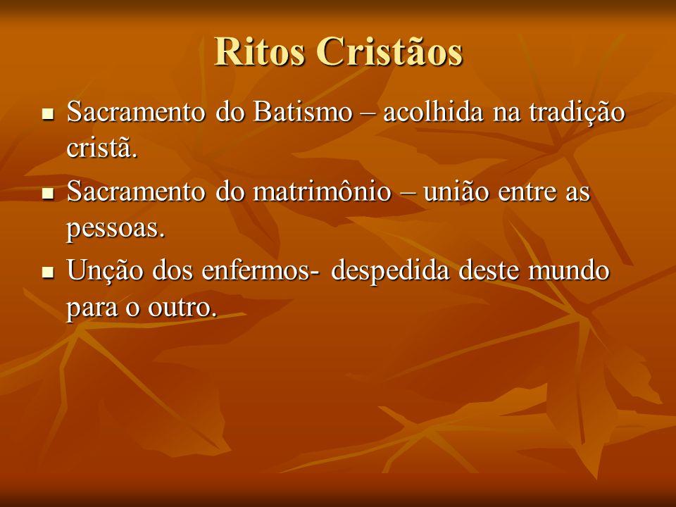 Ritos Cristãos Sacramento do Batismo – acolhida na tradição cristã.