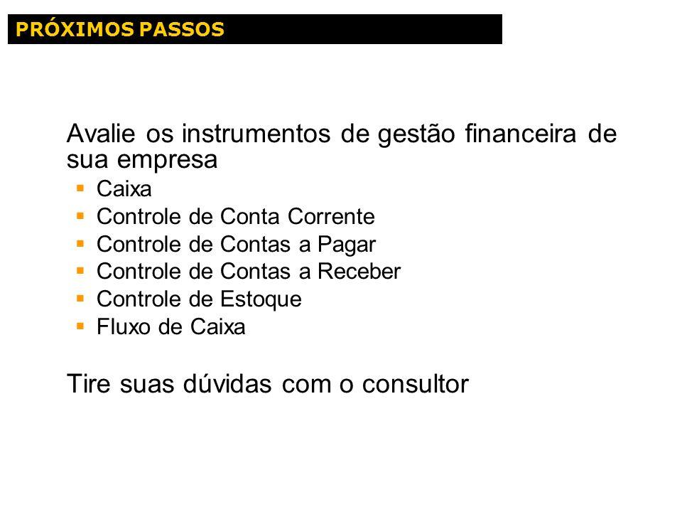 Avalie os instrumentos de gestão financeira de sua empresa