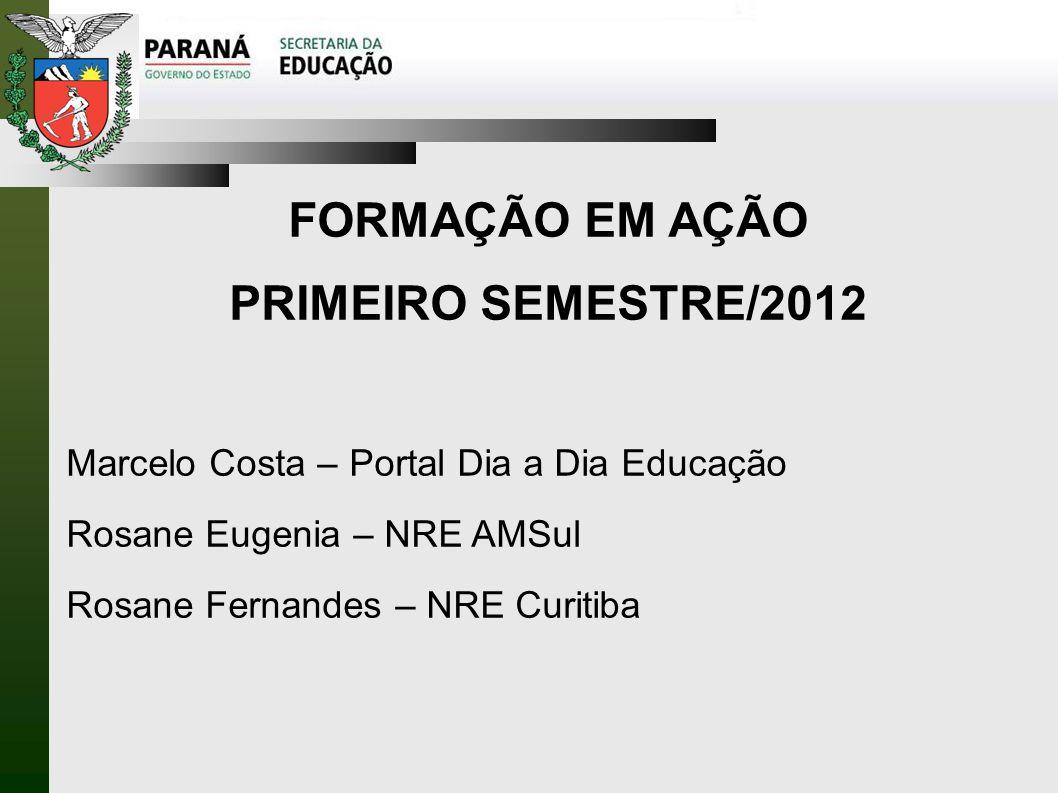FORMAÇÃO EM AÇÃO PRIMEIRO SEMESTRE/2012