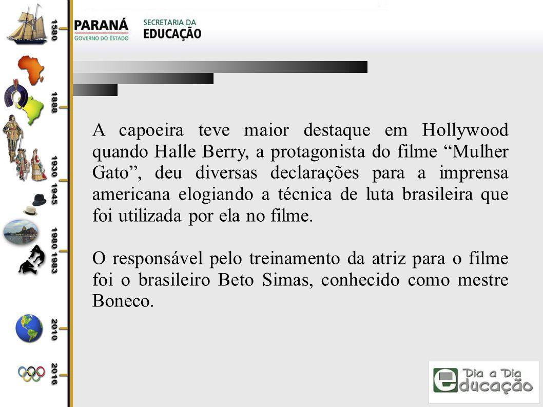 A capoeira teve maior destaque em Hollywood quando Halle Berry, a protagonista do filme Mulher Gato , deu diversas declarações para a imprensa americana elogiando a técnica de luta brasileira que foi utilizada por ela no filme.