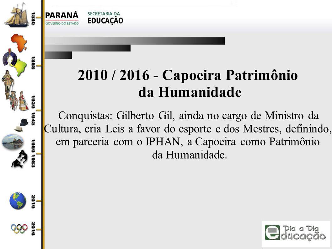 2010 / 2016 - Capoeira Patrimônio