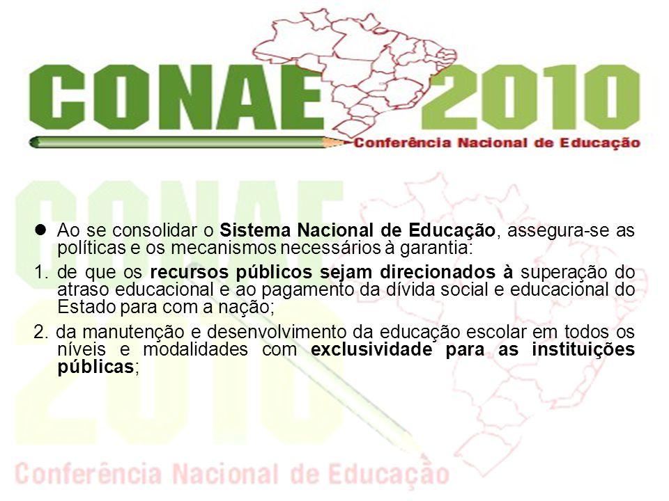 Ao se consolidar o Sistema Nacional de Educação, assegura-se as políticas e os mecanismos necessários à garantia:
