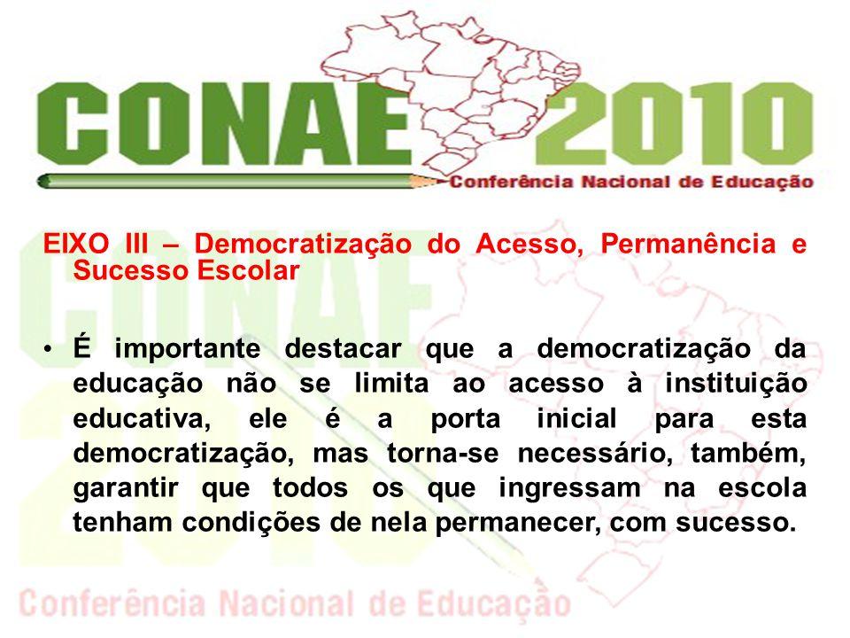 EIXO III – Democratização do Acesso, Permanência e Sucesso Escolar