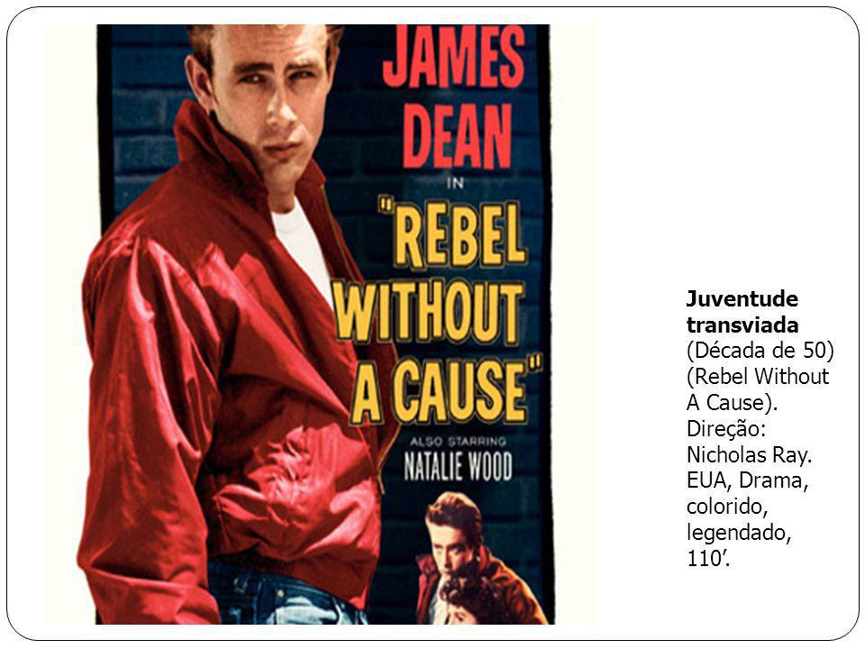 Juventude transviada (Década de 50) (Rebel Without A Cause)