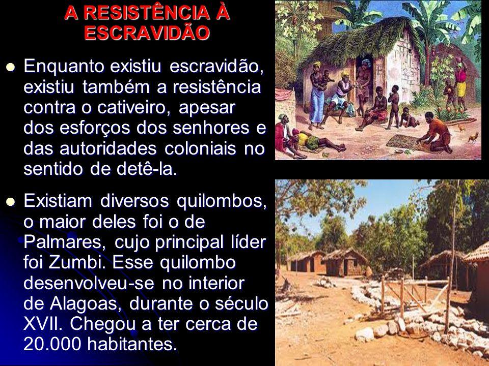 A RESISTÊNCIA À ESCRAVIDÃO