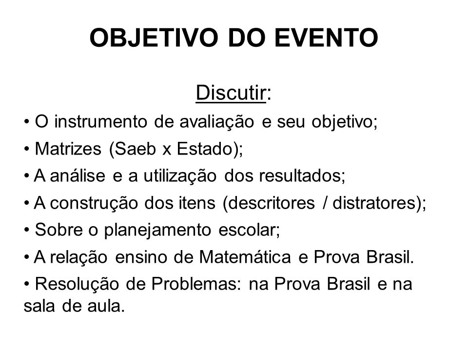OBJETIVO DO EVENTO Discutir: