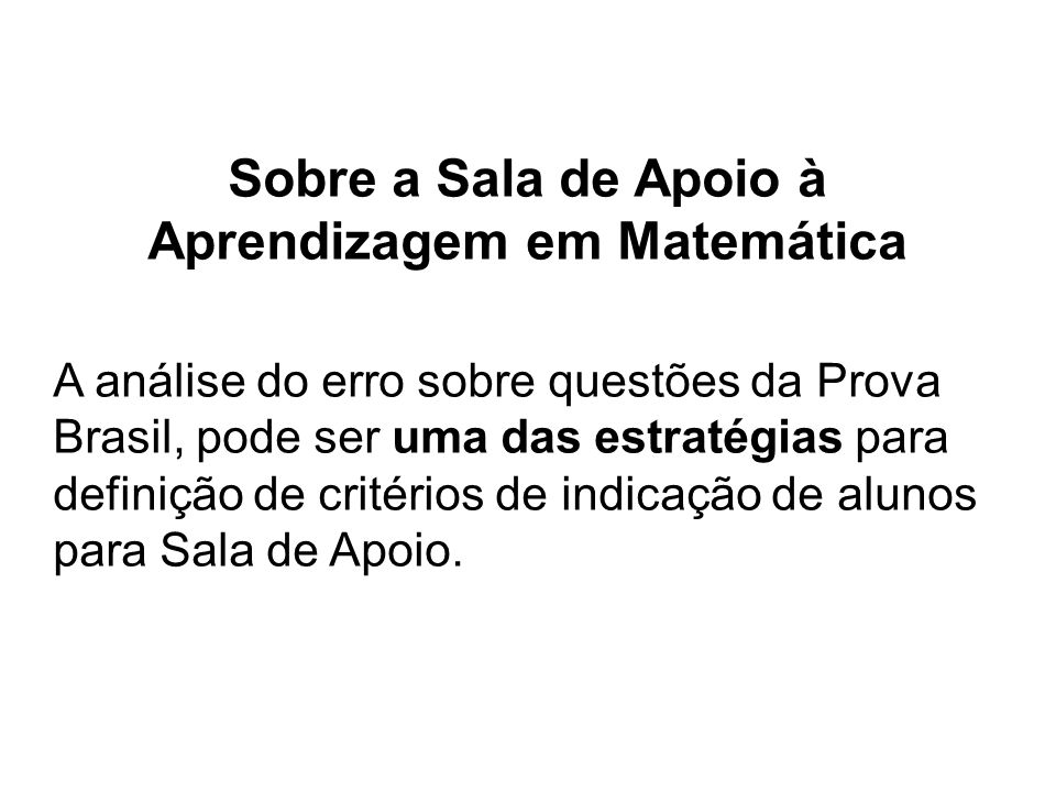 Sobre a Sala de Apoio à Aprendizagem em Matemática