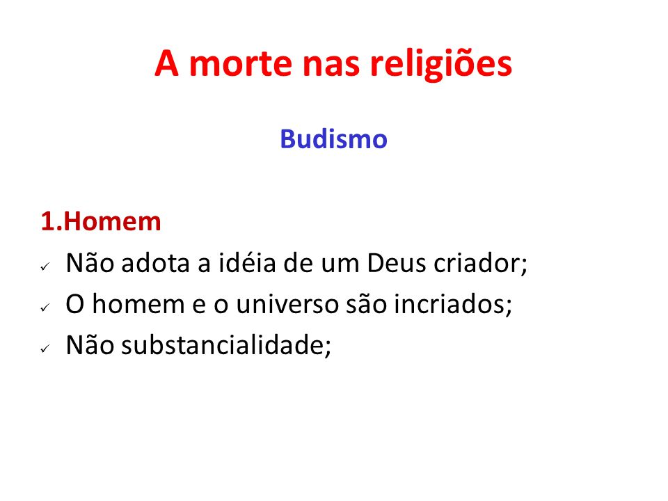 A morte nas religiões Budismo 1.Homem