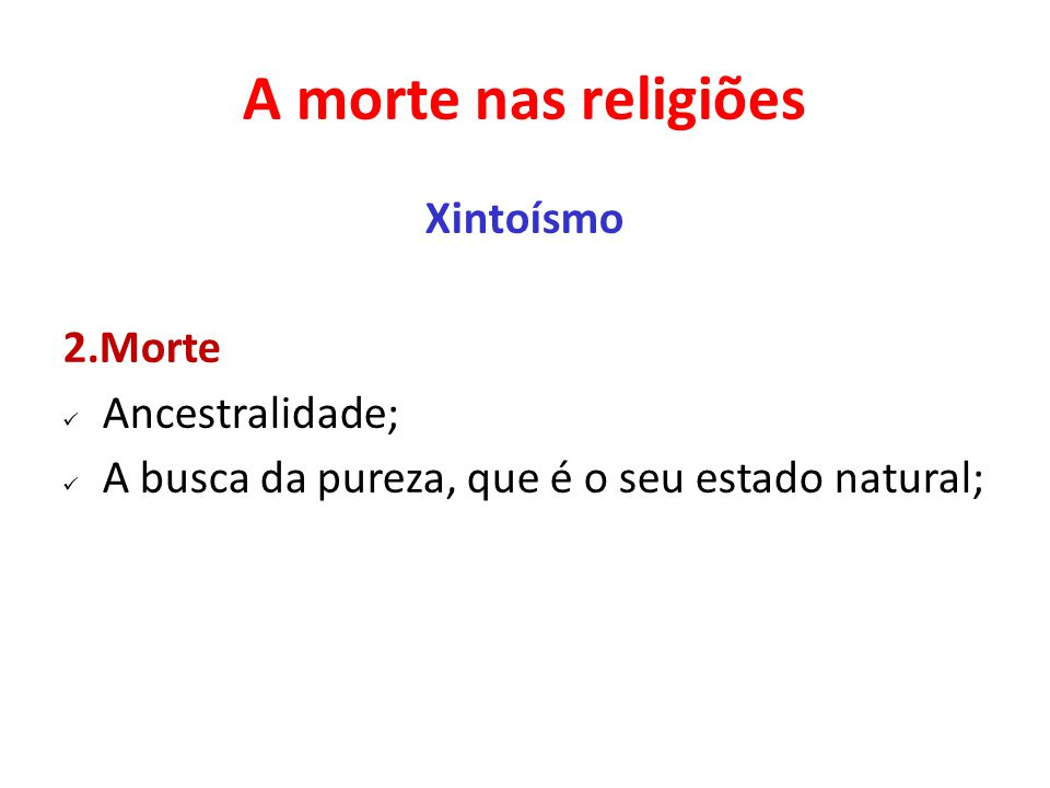 A morte nas religiões Xintoísmo 2.Morte Ancestralidade;