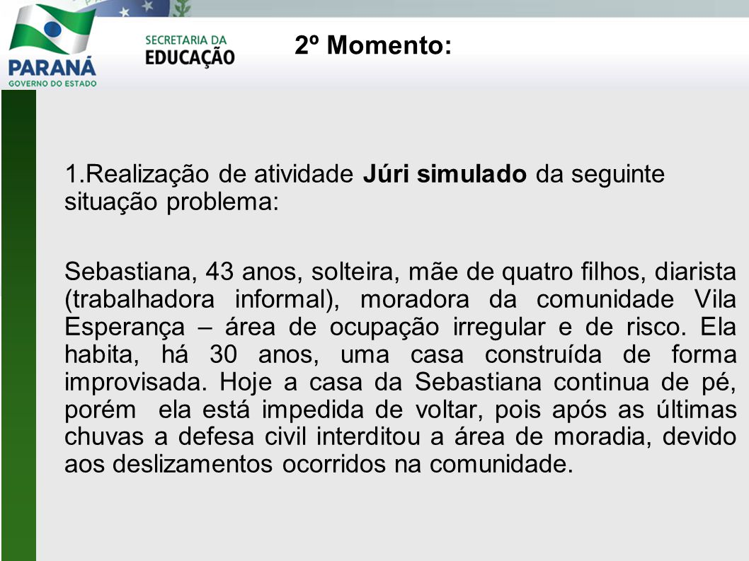 2º Momento: Realização de atividade Júri simulado da seguinte situação problema: