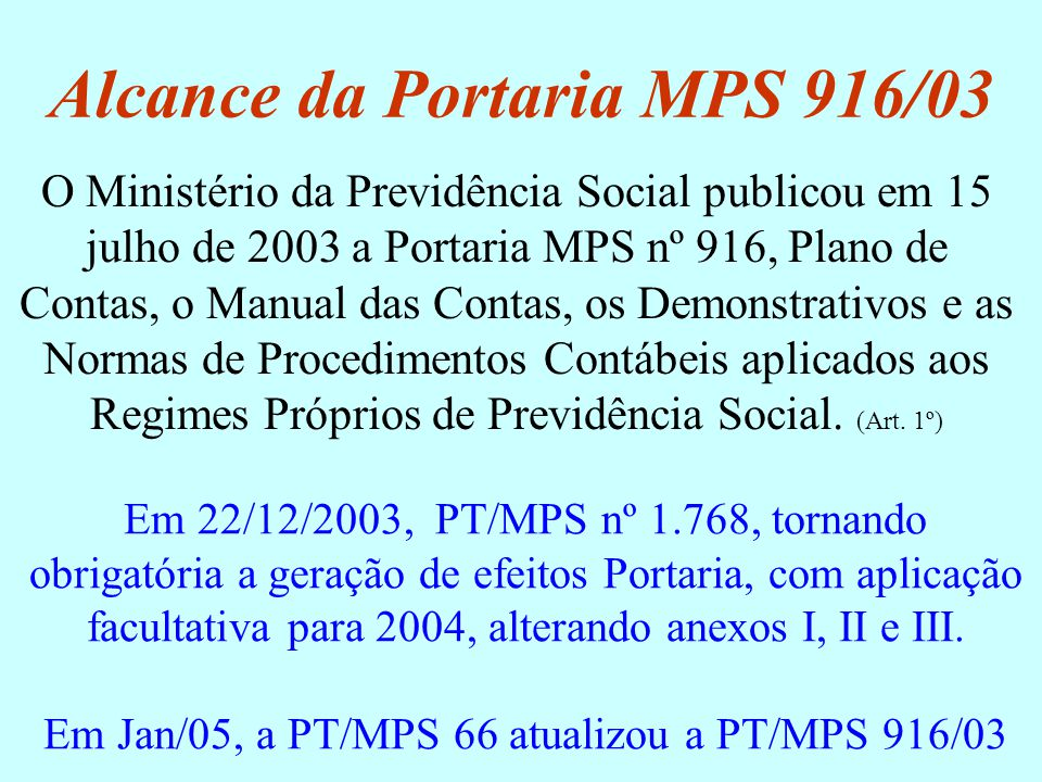 Alcance da Portaria MPS 916/03