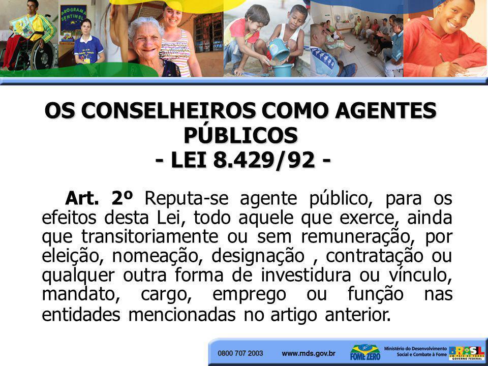 OS CONSELHEIROS COMO AGENTES PÚBLICOS - LEI 8.429/92 -