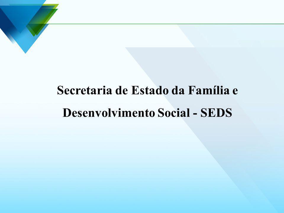 Secretaria de Estado da Família e Desenvolvimento Social - SEDS