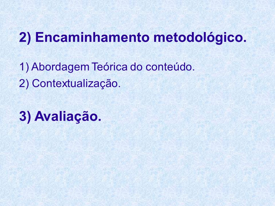 2) Encaminhamento metodológico.