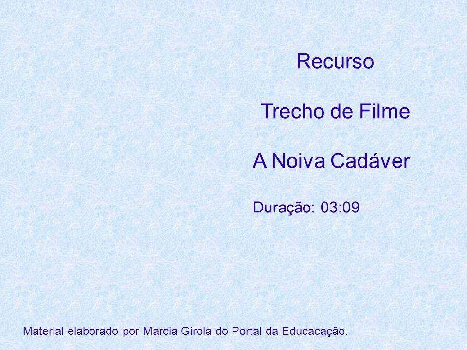 Recurso Trecho de Filme A Noiva Cadáver Duração: 03:09