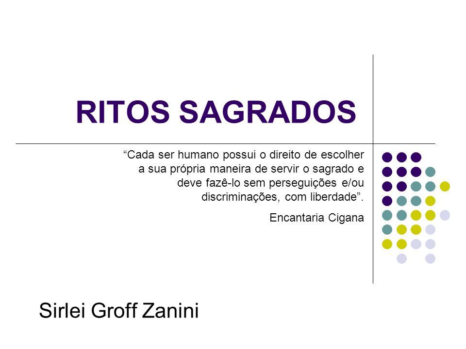 RITOS SAGRADOS Sirlei Groff Zanini