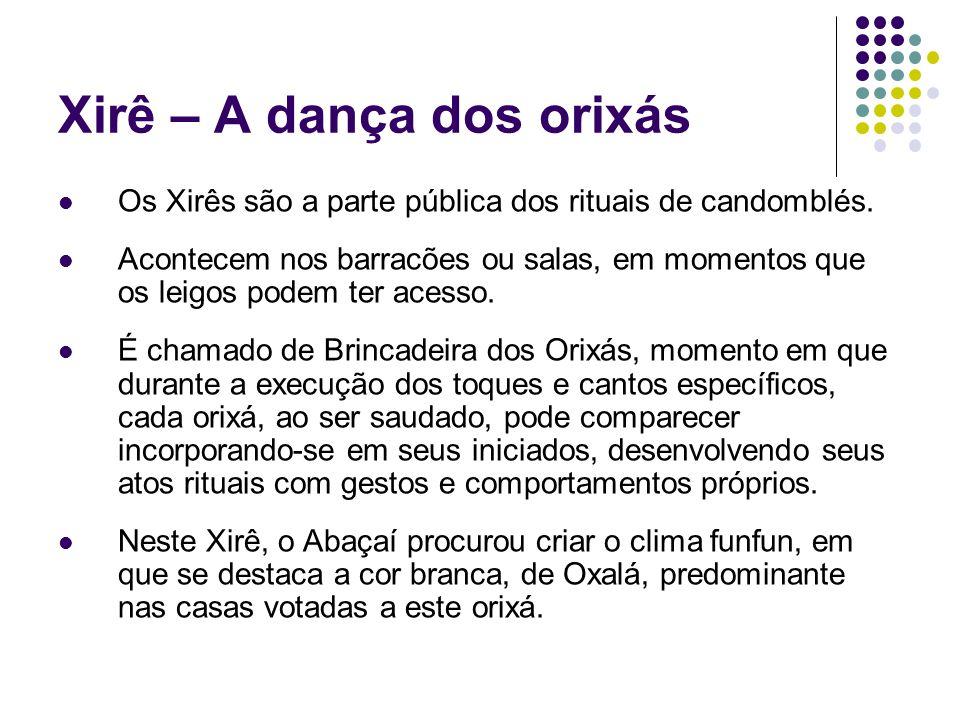 Xirê – A dança dos orixás
