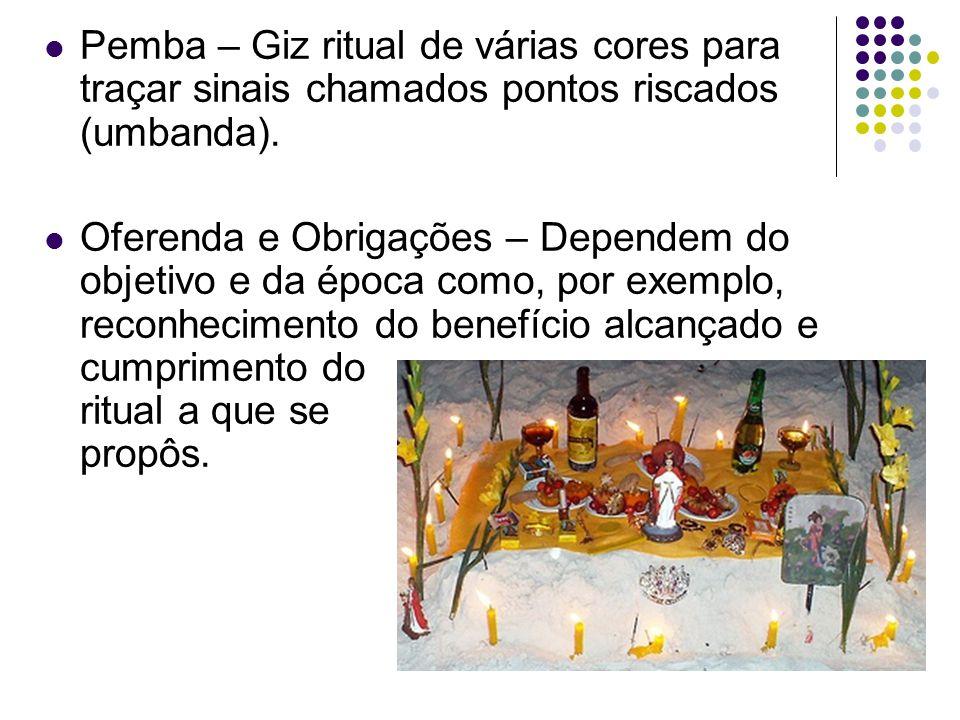 Pemba – Giz ritual de várias cores para traçar sinais chamados pontos riscados (umbanda).