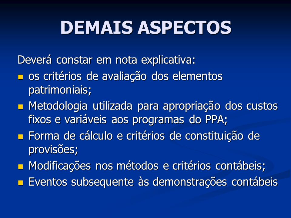 DEMAIS ASPECTOS Deverá constar em nota explicativa: