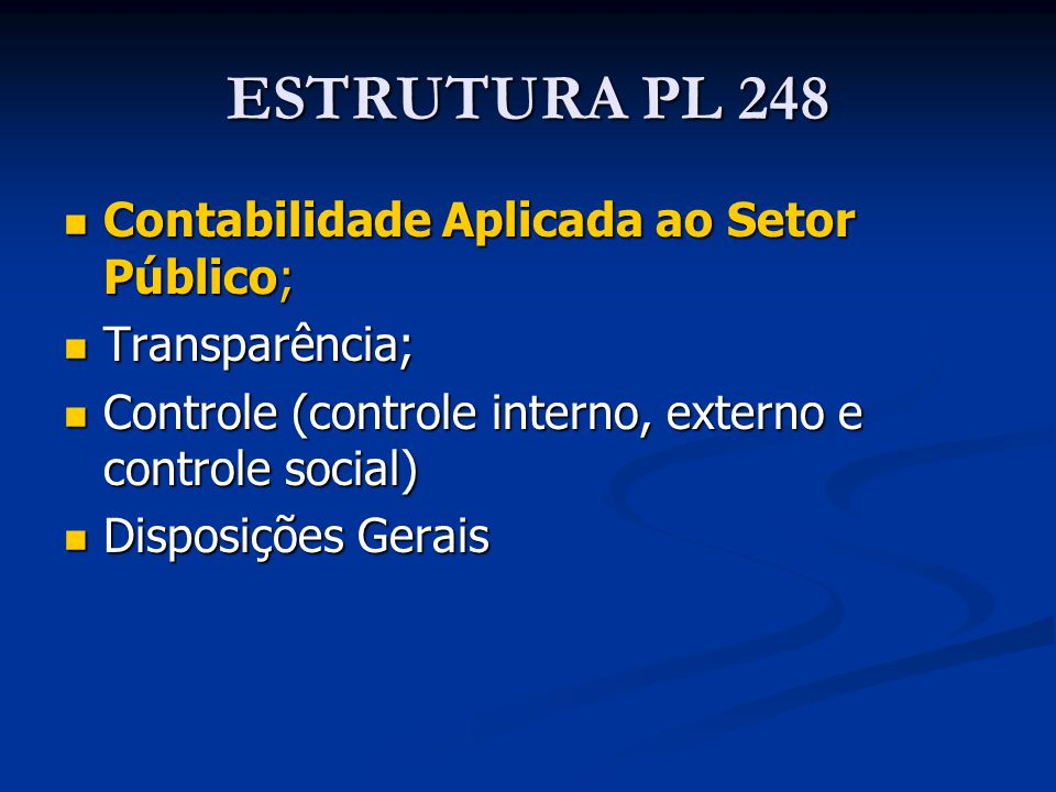 ESTRUTURA PL 248 Contabilidade Aplicada ao Setor Público;