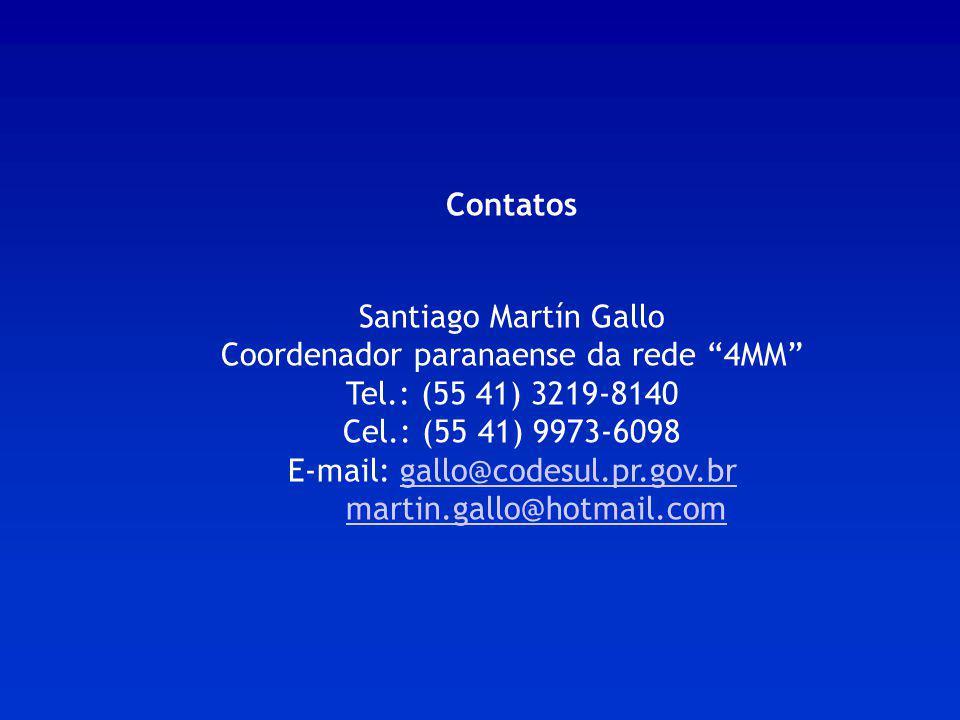 Coordenador paranaense da rede 4MM Tel.: (55 41) 3219-8140
