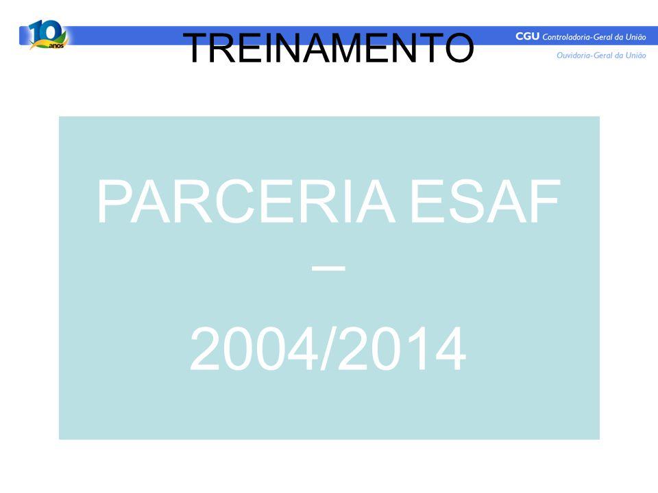 TREINAMENTO PARCERIA ESAF – 2004/2014
