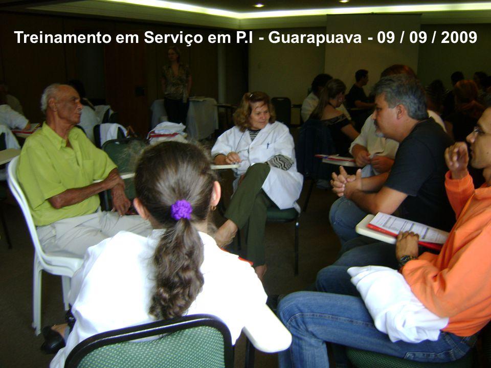 Treinamento em Serviço em P.I - Guarapuava - 09 / 09 / 2009