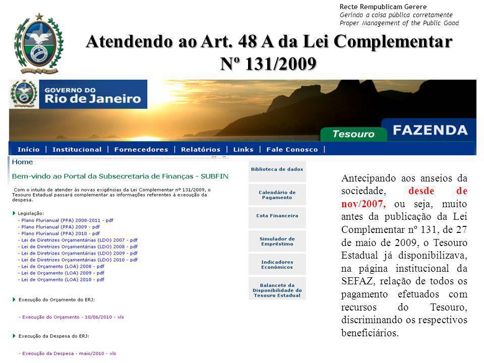 Atendendo ao Art. 48 A da Lei Complementar Nº 131/2009