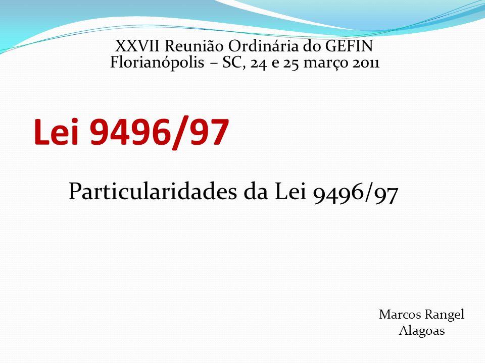 Lei 9496/97 Particularidades da Lei 9496/97