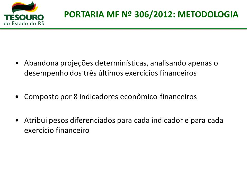PORTARIA MF Nº 306/2012: METODOLOGIA
