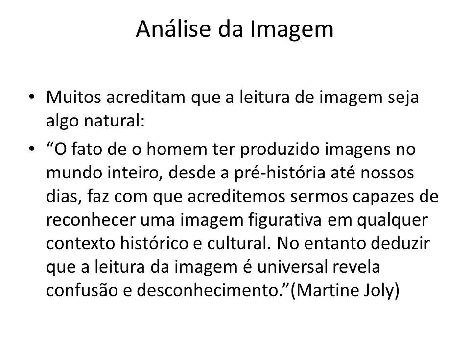 Análise da Imagem Muitos acreditam que a leitura de imagem seja algo natural: