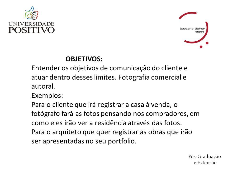 OBJETIVOS: Entender os objetivos de comunicação do cliente e atuar dentro desses limites. Fotografia comercial e autoral.