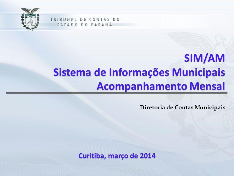SIM/AM Sistema de Informações Municipais Acompanhamento Mensal