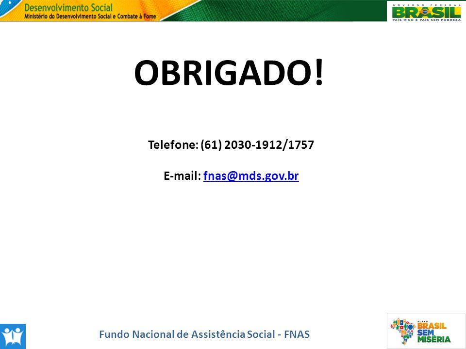 E-mail: fnas@mds.gov.br Fundo Nacional de Assistência Social - FNAS