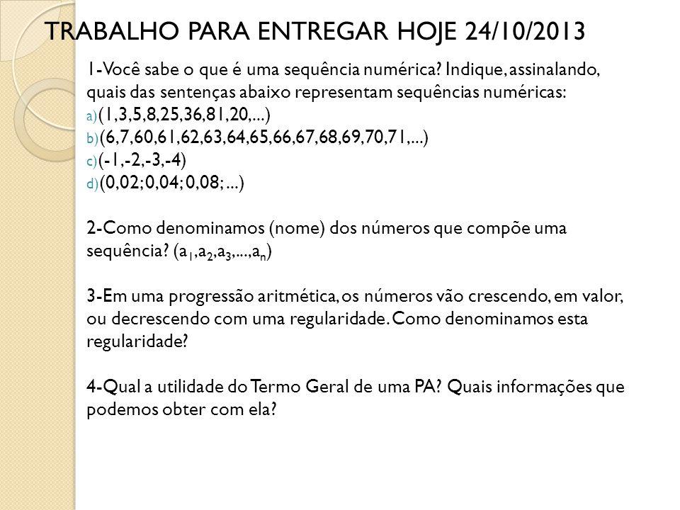 TRABALHO PARA ENTREGAR HOJE 24/10/2013