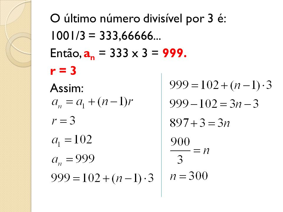 O último número divisível por 3 é: 1001/3 = 333,66666