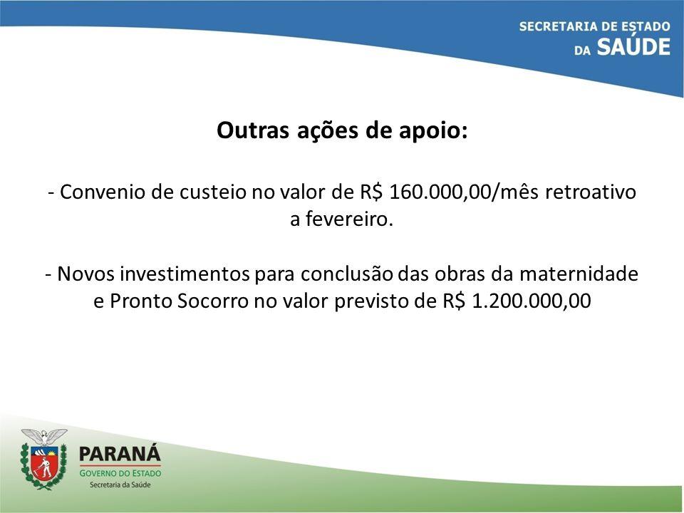Outras ações de apoio: - Convenio de custeio no valor de R$ 160