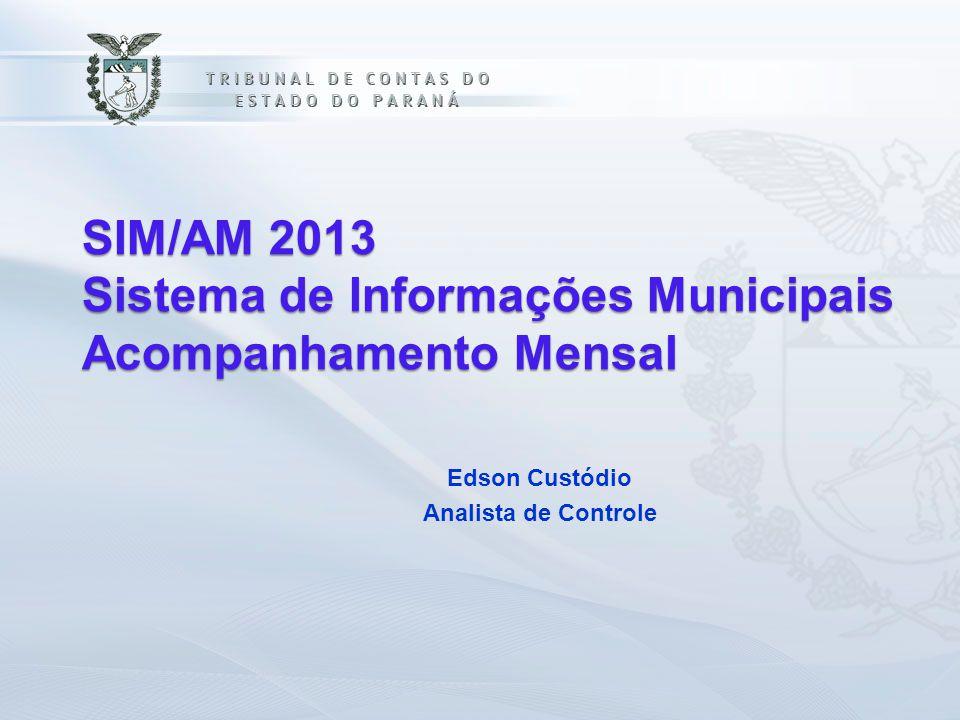 SIM/AM 2013 Sistema de Informações Municipais Acompanhamento Mensal