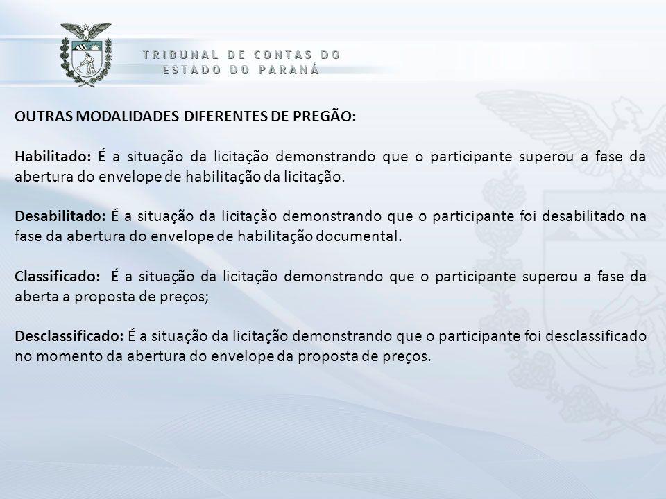 OUTRAS MODALIDADES DIFERENTES DE PREGÃO: