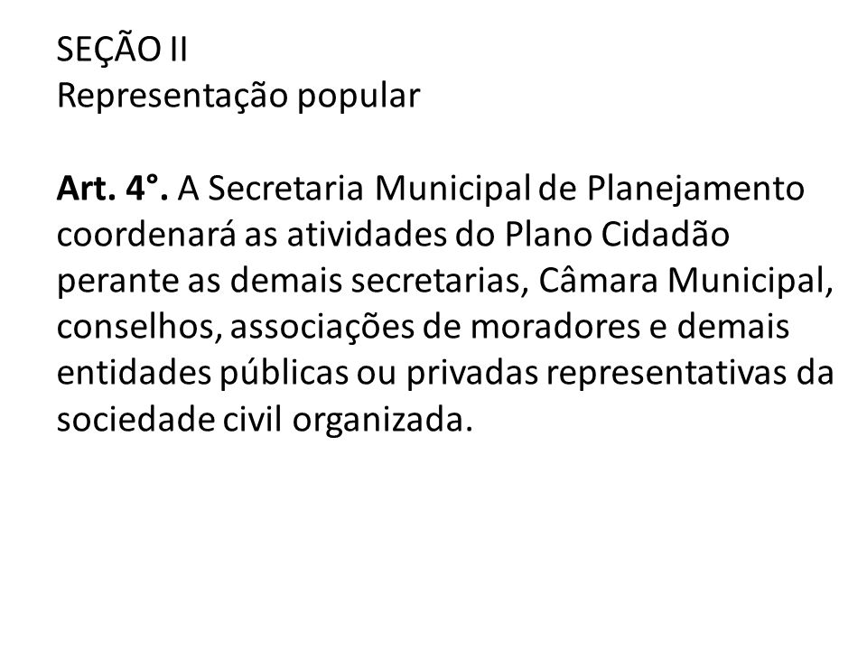 SEÇÃO II Representação popular Art. 4°