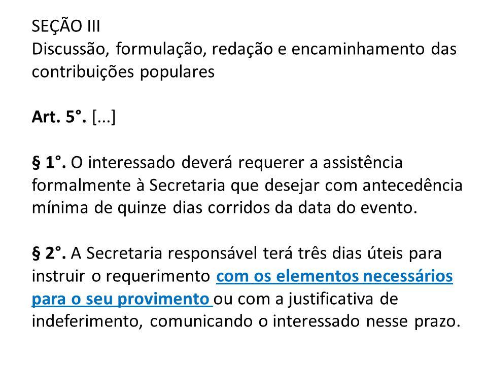 SEÇÃO III Discussão, formulação, redação e encaminhamento das contribuições populares