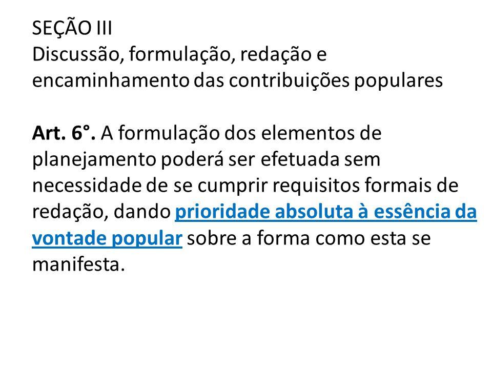 SEÇÃO III Discussão, formulação, redação e encaminhamento das contribuições populares Art.