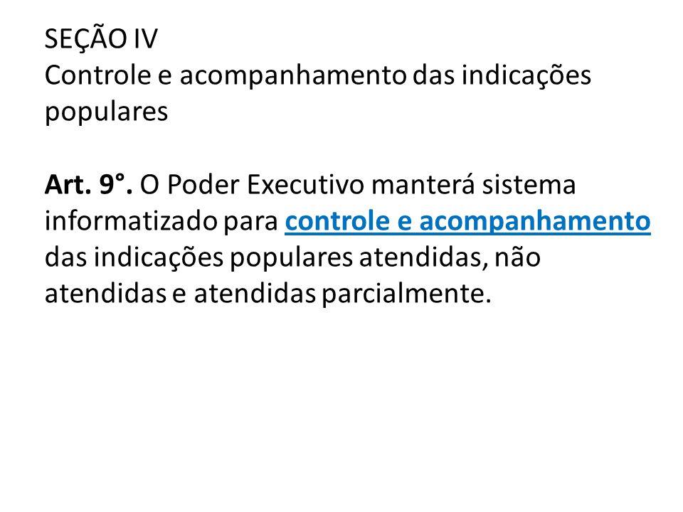 SEÇÃO IV Controle e acompanhamento das indicações populares Art. 9°