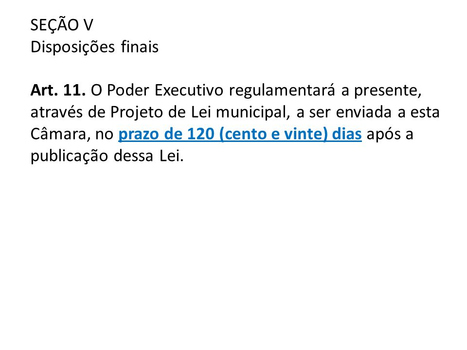 SEÇÃO V Disposições finais Art. 11