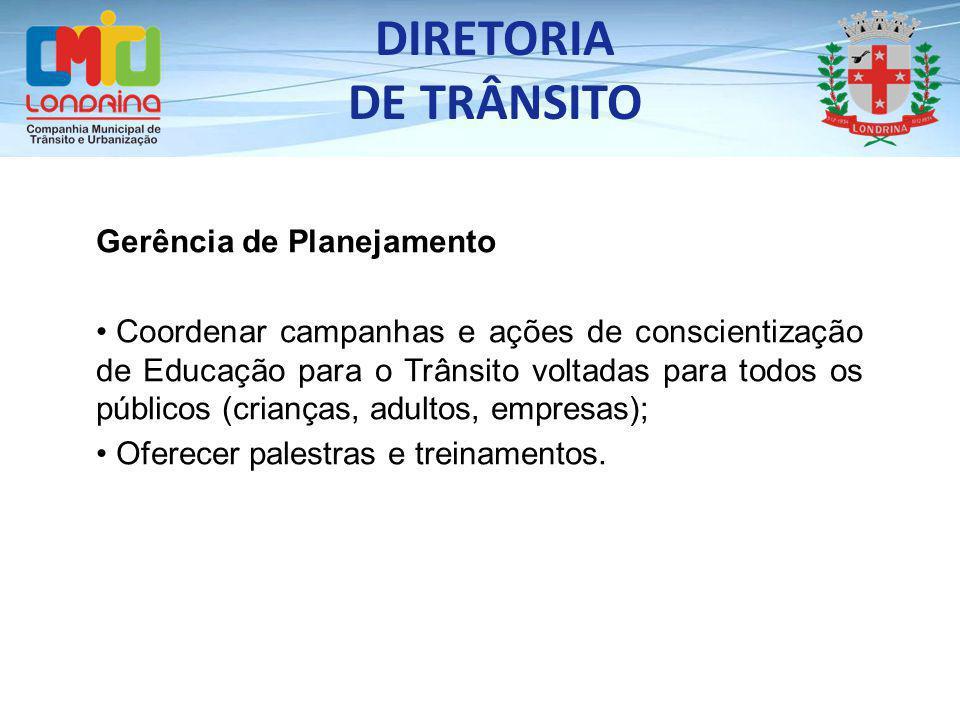 DIRETORIA DE TRÂNSITO Gerência de Planejamento