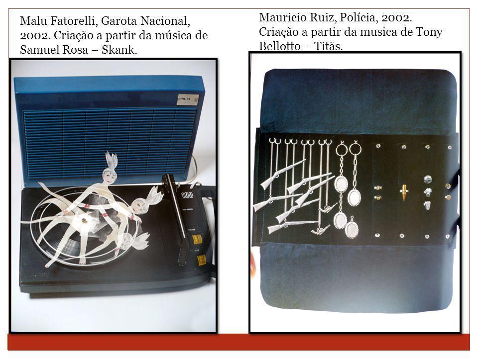Mauricio Ruiz, Polícia, 2002. Criação a partir da musica de Tony Bellotto – Titãs.