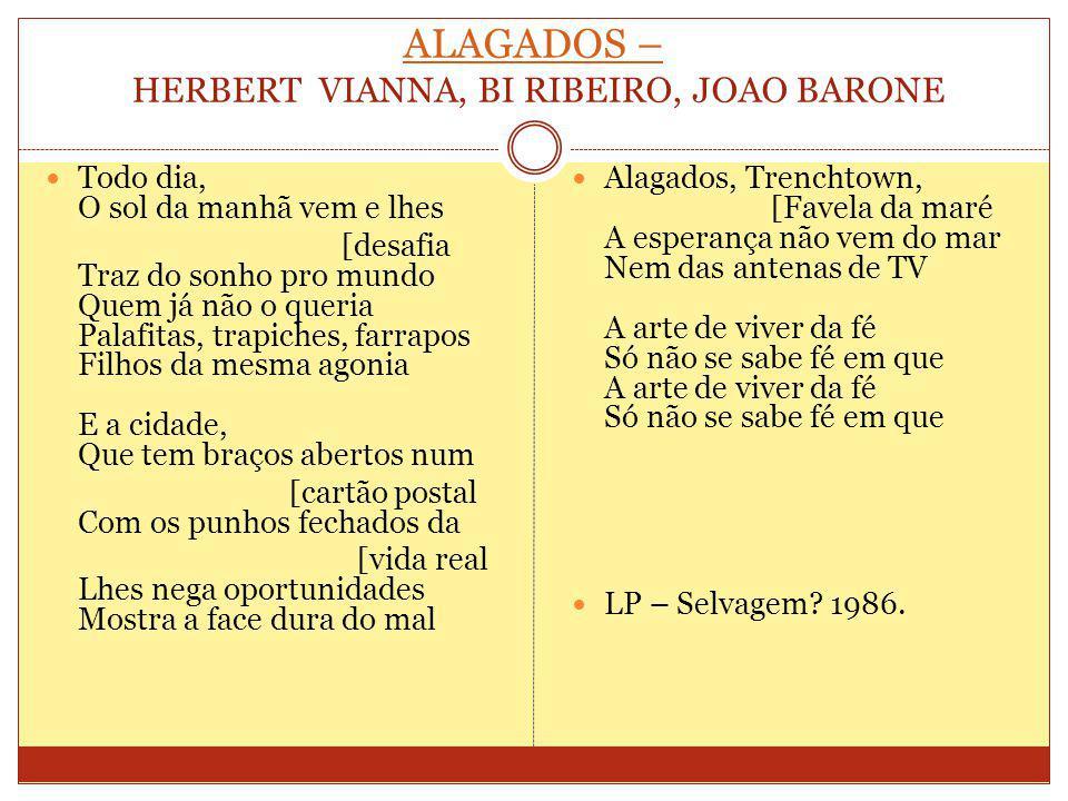 ALAGADOS – HERBERT VIANNA, BI RIBEIRO, JOAO BARONE