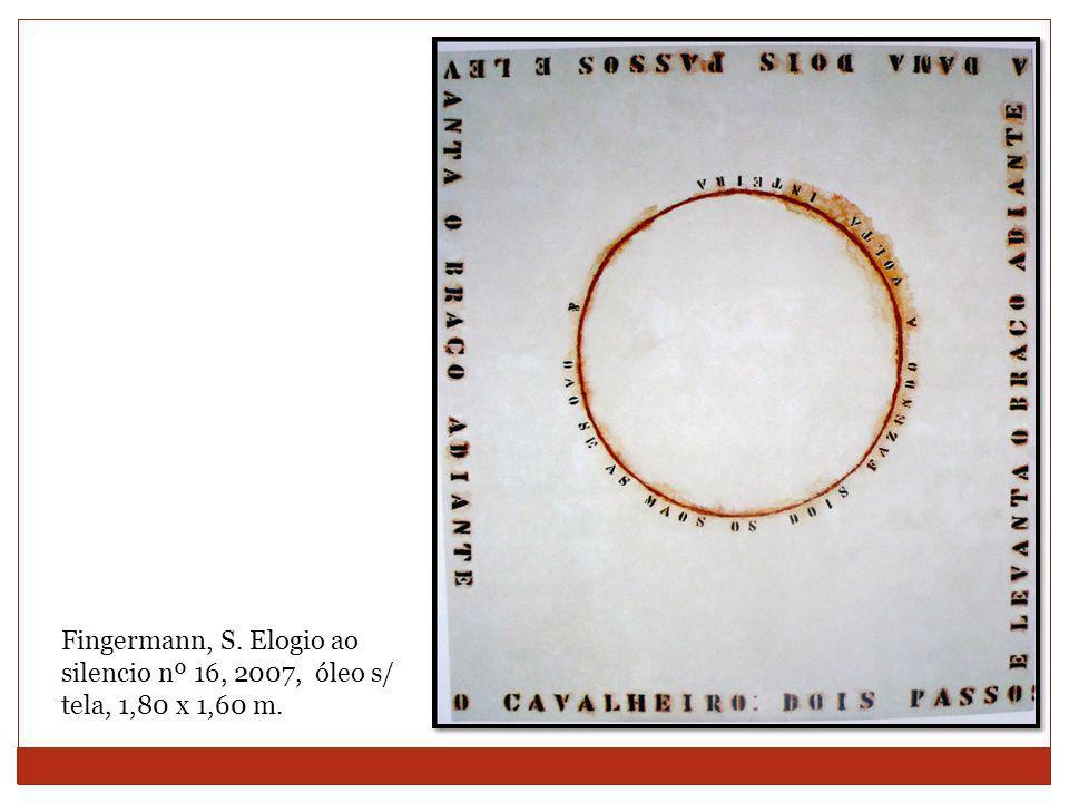 Fingermann, S. Elogio ao silencio nº 16, 2007, óleo s/ tela, 1,80 x 1,60 m.